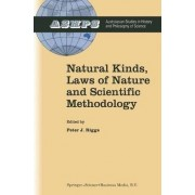 Natural Kinds, Laws of Nature and Scientific Methodology by Peter J. Riggs
