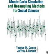 Monte Carlo Simulation and Resampling Methods for Social Science by Thomas M. Carsey