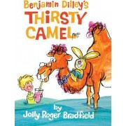 Benjamin Dilley's Thirsty Camel by Jolly Roger Bradfield