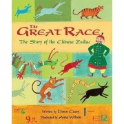 Great Race: The Story of the Chinese Zodiac by Dawn Casey