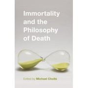 Immortality And The Philosophy Of Death