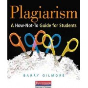 Plagiarism by Dr Barry Gilmore