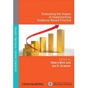 Evaluating the Impact of Implementing Evidence-Based Practice by Debra Bick