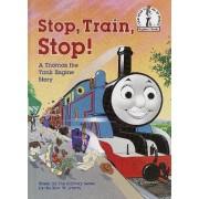 Stop, Train, Stop! a Thomas the Tank Engine Story (Thomas & Friends) by Rev W Awdry