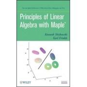 Principles of Linear Algebra with Maple by Kenneth M. Shiskowski