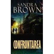 Confruntarea - Sandra Brown