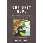 Our Only Hope by Keith H. Pickus