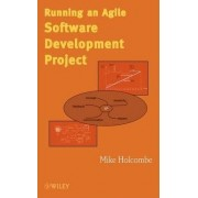 Running an Agile Software Development Project by Mike Holcombe