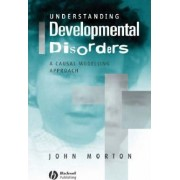 Understanding Developmental Disorders by John Morton