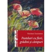Pasteluri Cu Flori Gardini Si Campuri - Harsanyi Zsuzsanna