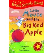 Little Mouse and the Big Red Apple by A. H. Benjamin