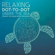 Relaxing Dot to Dot: Under the Sea by Beverley Lawson