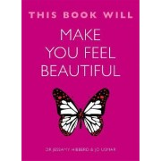 This Book Will Make You Feel Beautiful by Jessamy Hibberd