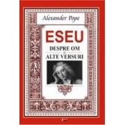 Eseu despre om eseu despre critica si alte versuri - Alexander Pope