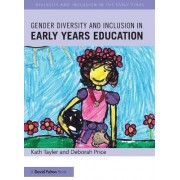 Gender Diversity and Inclusion in Early Years Education by Kath Tayler