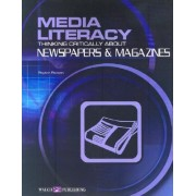 Media Literacy: Thinking Critically about Newspapers & Magazines by Peyton Paxson