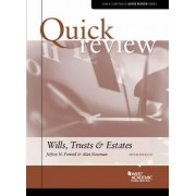 Quick Review of Wills, Trusts, and Estates by Alan Newman