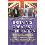 Britain's Greatest Generation by Steve Humphries