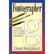 Practical Font Design for Graphic Designers by David Bergsland