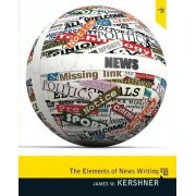 Elements of News Writing by James W. Kershner
