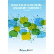 Input-Based Incremental Vocabulary Instruction by Joe Barcroft