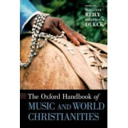 The Oxford Handbook of Music and World Christianities by Dr. Suzel Ana Reily