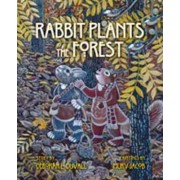 Rabbit Plants the Forest by Deborah L. Duvall