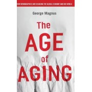 The Age of Aging by George A. Magnus