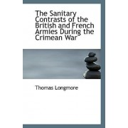 The Sanitary Contrasts of the British and French Armies During the Crimean War by Thomas Longmore