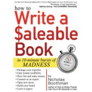 How to Write a Saleable Book: In 10-Minute Bursts of Madness