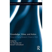 Knowledge, Virtue, and Action by Tim Henning