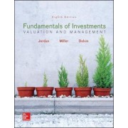 Fundamentals of Investments: Valuation and Management by Bradford D. Jordan