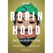 Robin Hood: People's Outlaw And Forest Hero by Paul Buhle