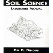 Soil Science Laboratory Manual by del D. Dingus