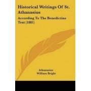 Historical Writings of St. Athanasius by Athanasius