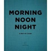 Morning, Noon, Night by Soho House
