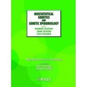 Biostatistical Genetics and Genetic Epidemiology by Robert C. Elston