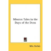 Mission Tales in the Days of the Dons by Mrs Forbes