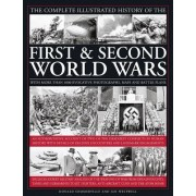 The Complete Illustrated History of the First & Second World Wars: With More Than 1000 Evocative Photographs, Maps and Battle Plans