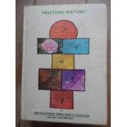 Enciclopedia Practica A Copiilor Prietenii Naturii - Colectiv