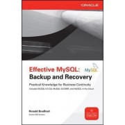 Effective MySQL Backup and Recovery by Ronald Bradford