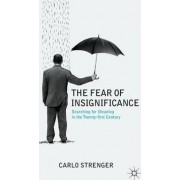 The Fear of Insignificance by Carlo Strenger