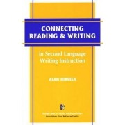Connecting Reading and Writing in Second Language Writing Instruction by Alan Hirvela