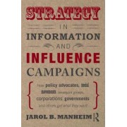 Strategy in Information and Influence Campaigns by Jarol B. Manheim