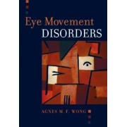 Eye Movement Disorders by Agnes Wong