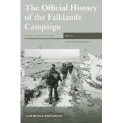 The Official History of the Falklands Campaign: Volume 2 by Lawrence Freedman