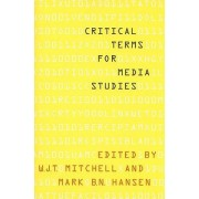 Critical Terms for Media Studies by W. J. T. Mitchell