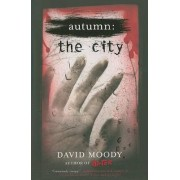 Autumn the City by David Moody