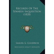Records of the Spanish Inquisition (1828) by Samuel G Goodrich