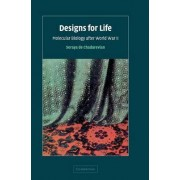 Designs for Life by Soraya De Chadarevian